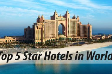 Top 5 Star Hotels in the World